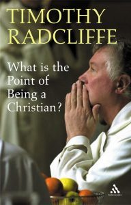 Timothy Radcliffe What is the Point of Being a Christian?